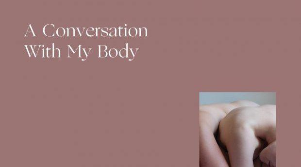 Utställning: A Conversation With My Body