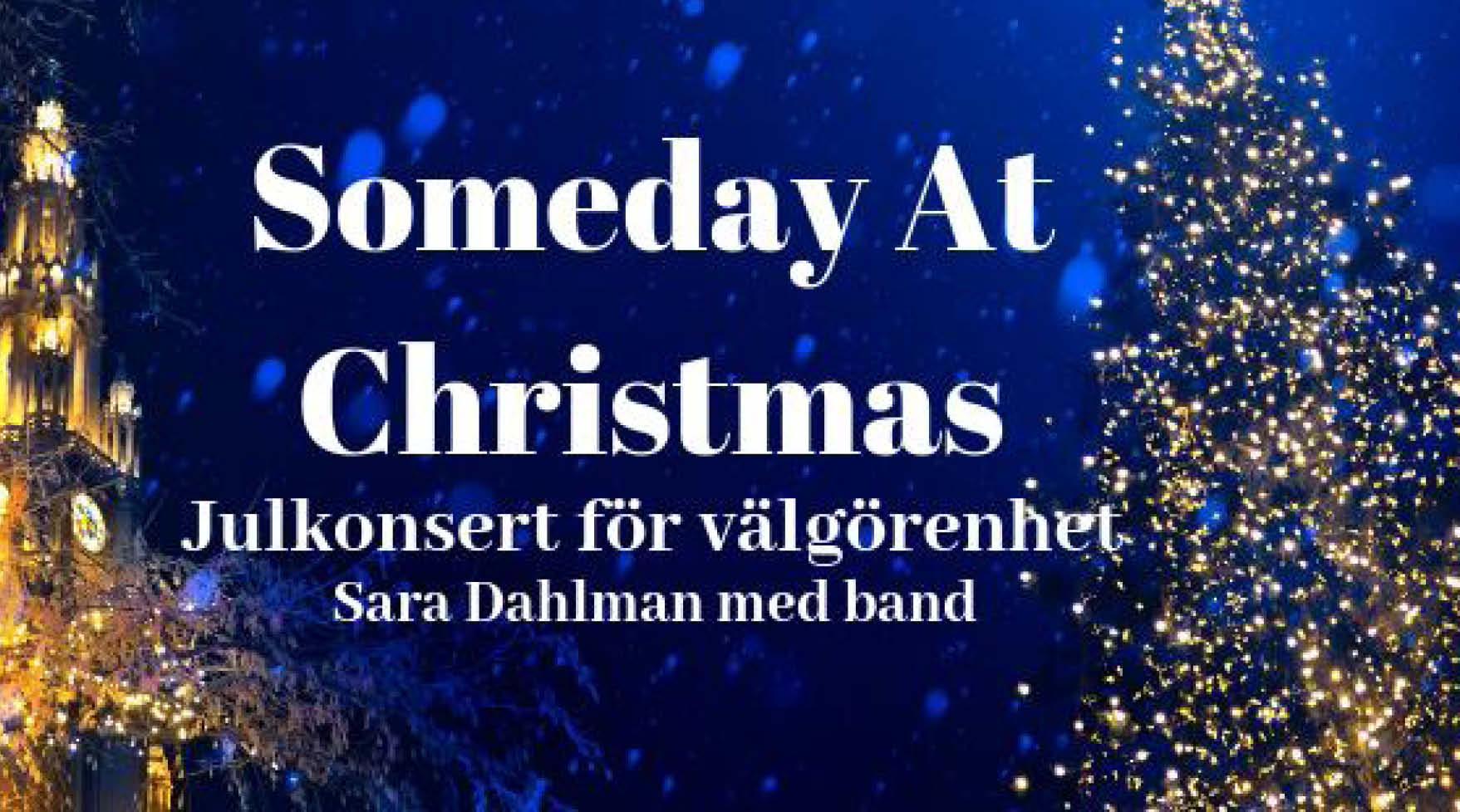 Julkonsert för Rädda Barnen: 13 Someday At Christmas