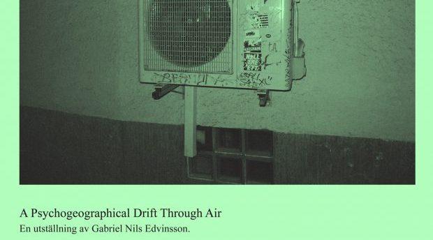 Utställning: A Psychogeographical Drift Through Air
