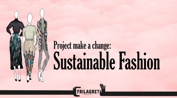 Project make a change: Sustainable Fashion