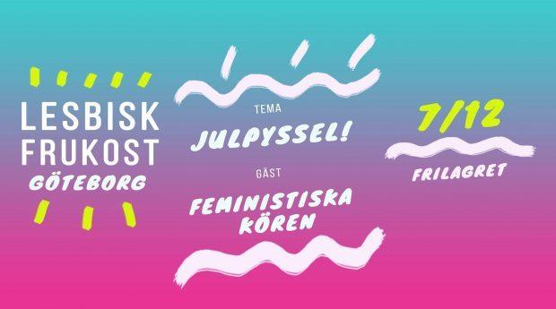 Lesbisk Frukost: Julpyssel med Feministiska Kören