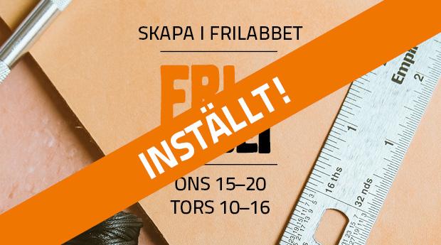 INSTÄLLT! Skapa i Frilabbet & workshop onsdagar 18–20!