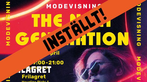 INSTÄLLT! Fashion designs modevisning The Next Generation