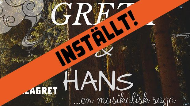 INSTÄLLT! Greta och Hans: öppna genrep