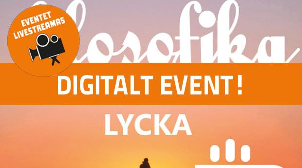 DIGITALT EVENT! Filosofika: Lycka