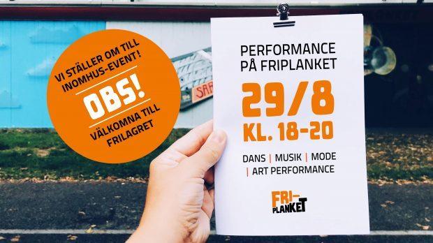 OBS: På Frilagret istället! Performance på Friplanket