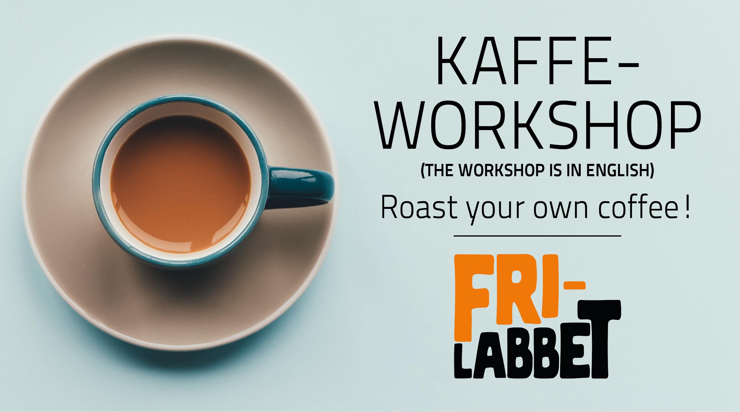 Kaffeworkshop: Roast your own coffee!