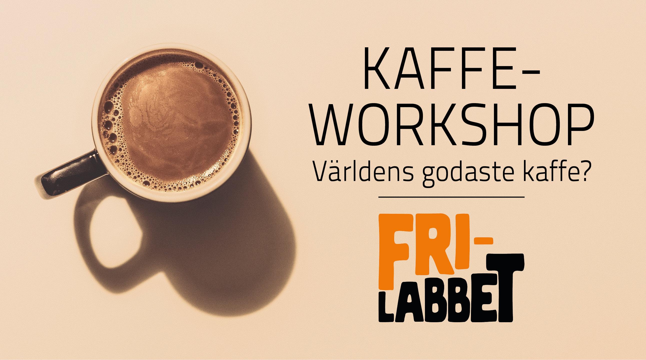 Kaffeworkshop: Världens godaste kaffe?