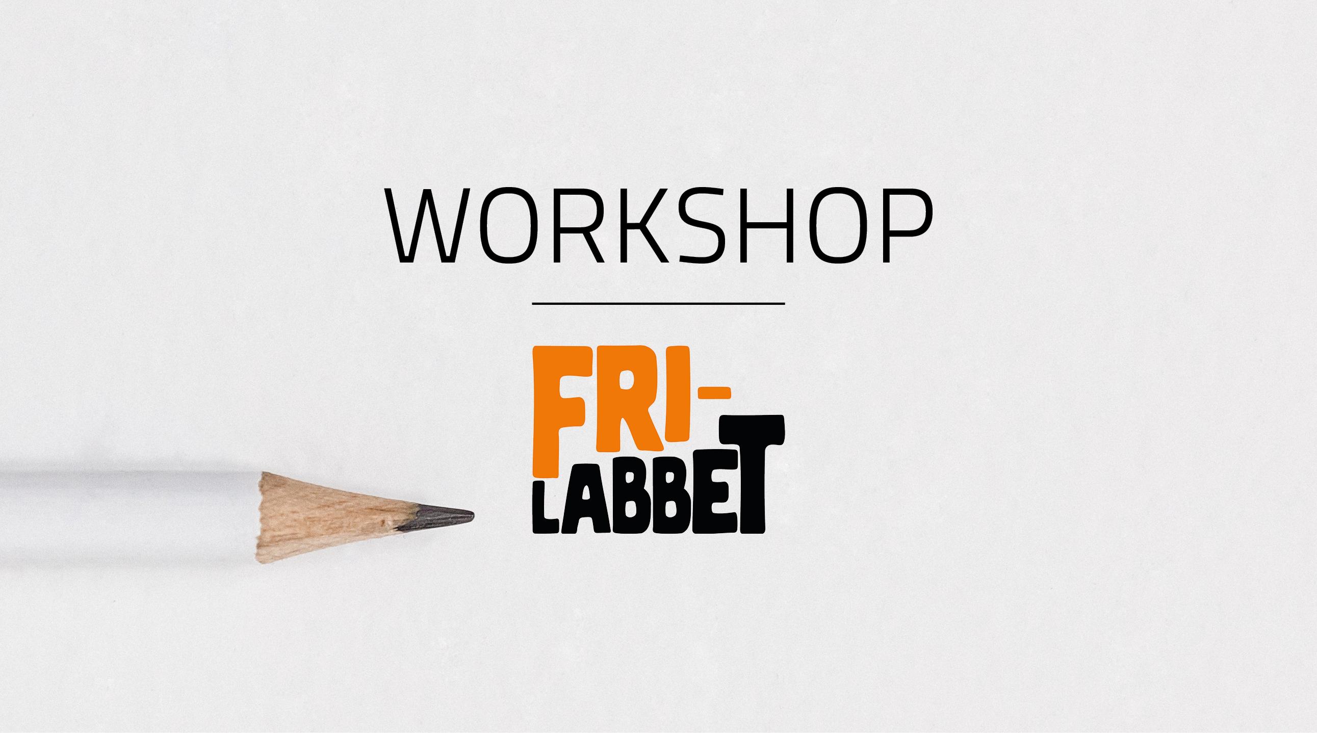 Workshop i Frilabbet